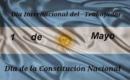 Este 1º de Mayo se conmemora el Día del Trabajador y de la Constitución Nacional